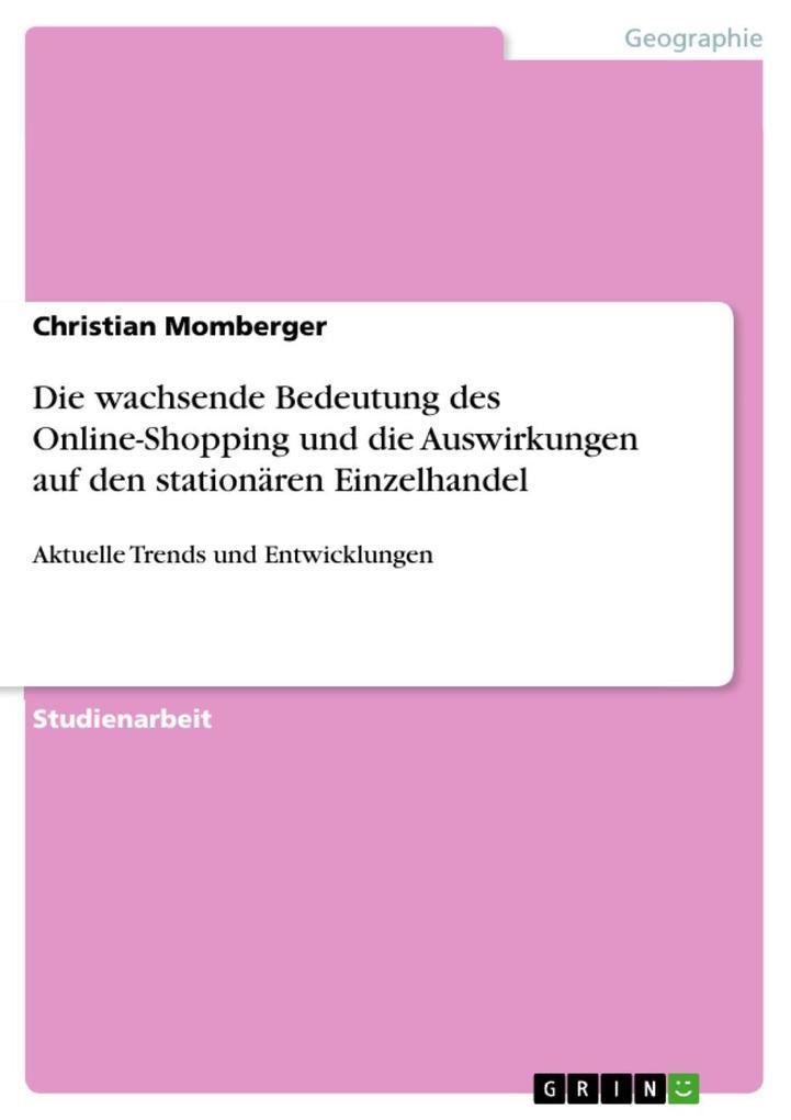 Die wachsende Bedeutung des Online-Shopping und...