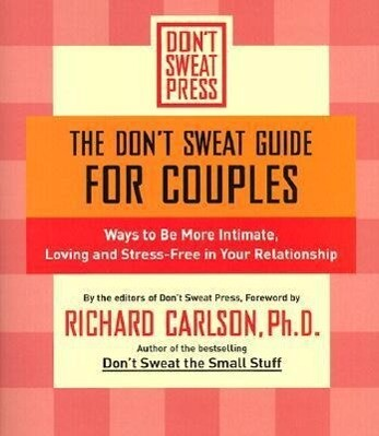 The Don't Sweat Guide for Couples: Ways to Be More Intimate, Loving and Stress-Free in Your Relationship als Taschenbuch