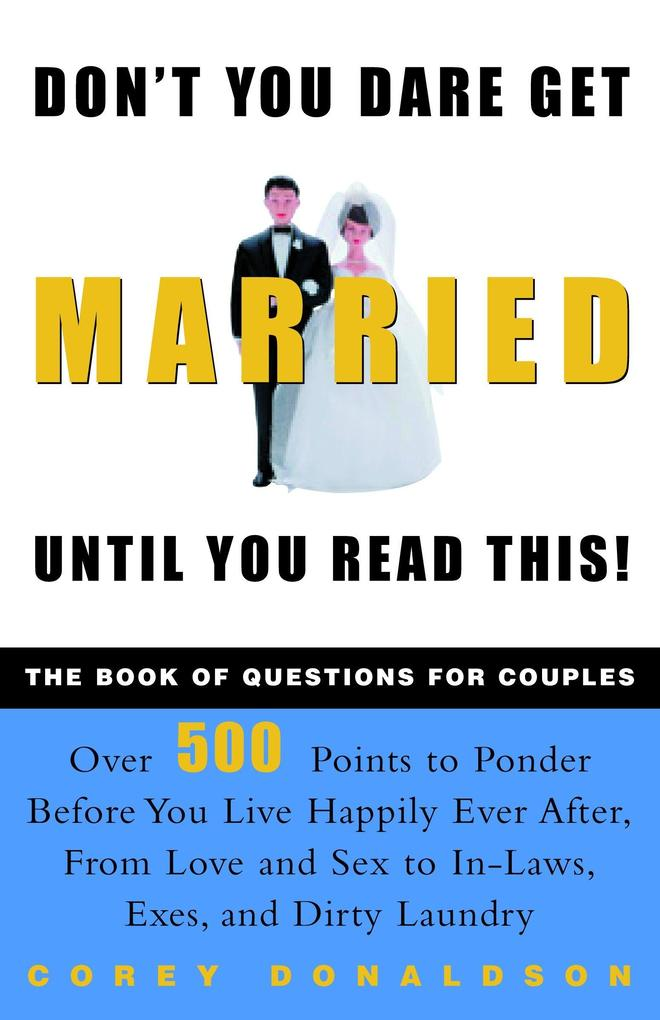 Don't You Dare Get Married Until You Read This!: The Book of Questions for Couples als Taschenbuch