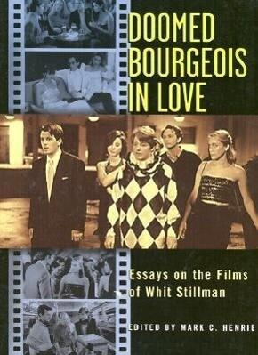 Doomed Bourgeois in Love: Essays on the Films of Whit Stillman als Taschenbuch