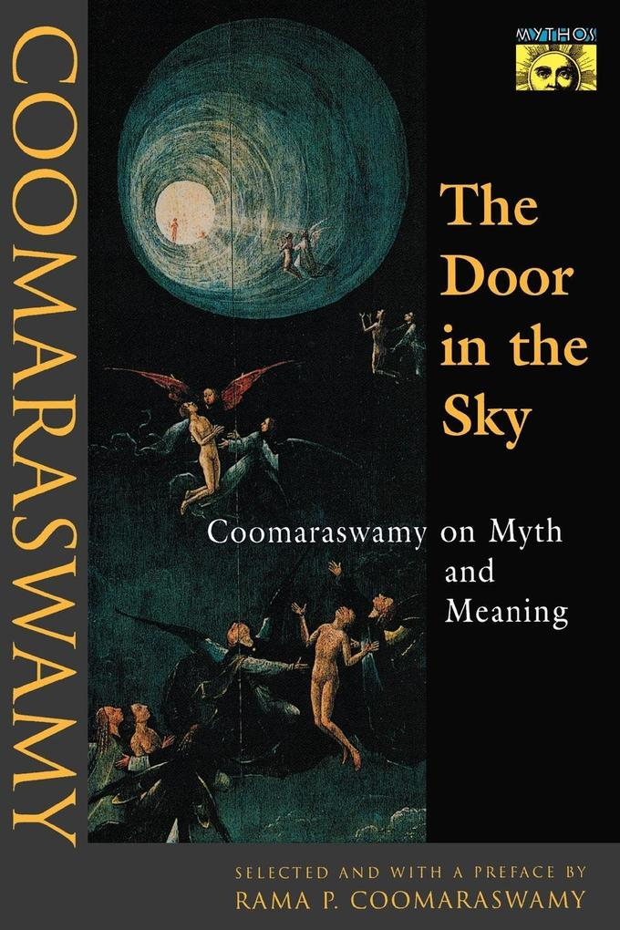 The Door in the Sky: Coomaraswamy on Myth and Meaning als Taschenbuch