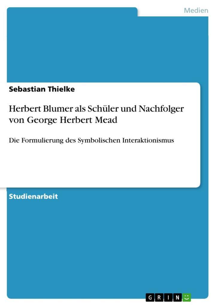 Herbert Blumer als Schüler und Nachfolger von G...