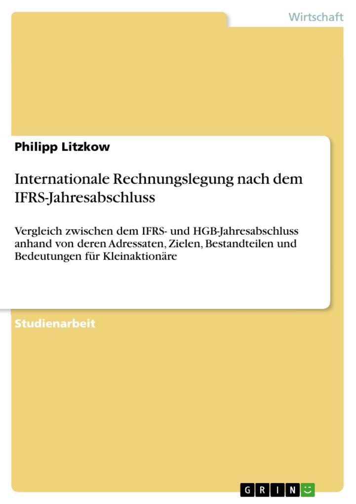 Internationale Rechnungslegung nach dem IFRS-Jahresabschluss als eBook Download von Philipp Litzkow - Philipp Litzkow