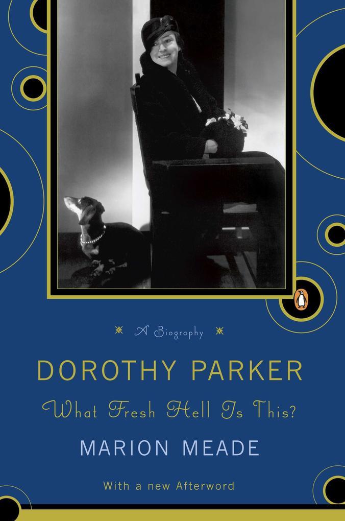 Dorothy Parker: What Fresh Hell Is This? als Taschenbuch