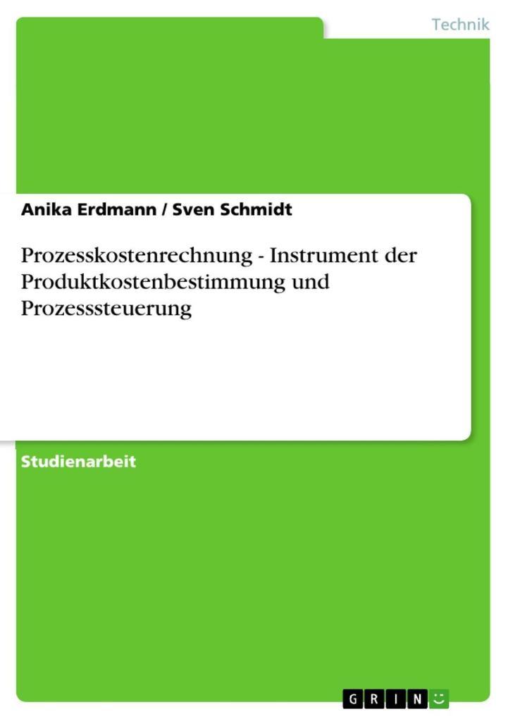 Prozesskostenrechnung - Instrument der Produktk...