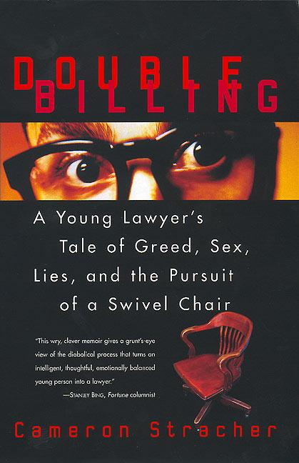 Double Billing: A Young Lawyer's Tale of Greed, Sex, Lies, and the Pursuit of a Swivel Chair als Taschenbuch