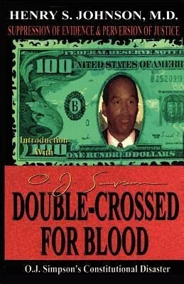 Double Crossed for Blood: O.J. Simpson's Constitutional Disaster als Taschenbuch