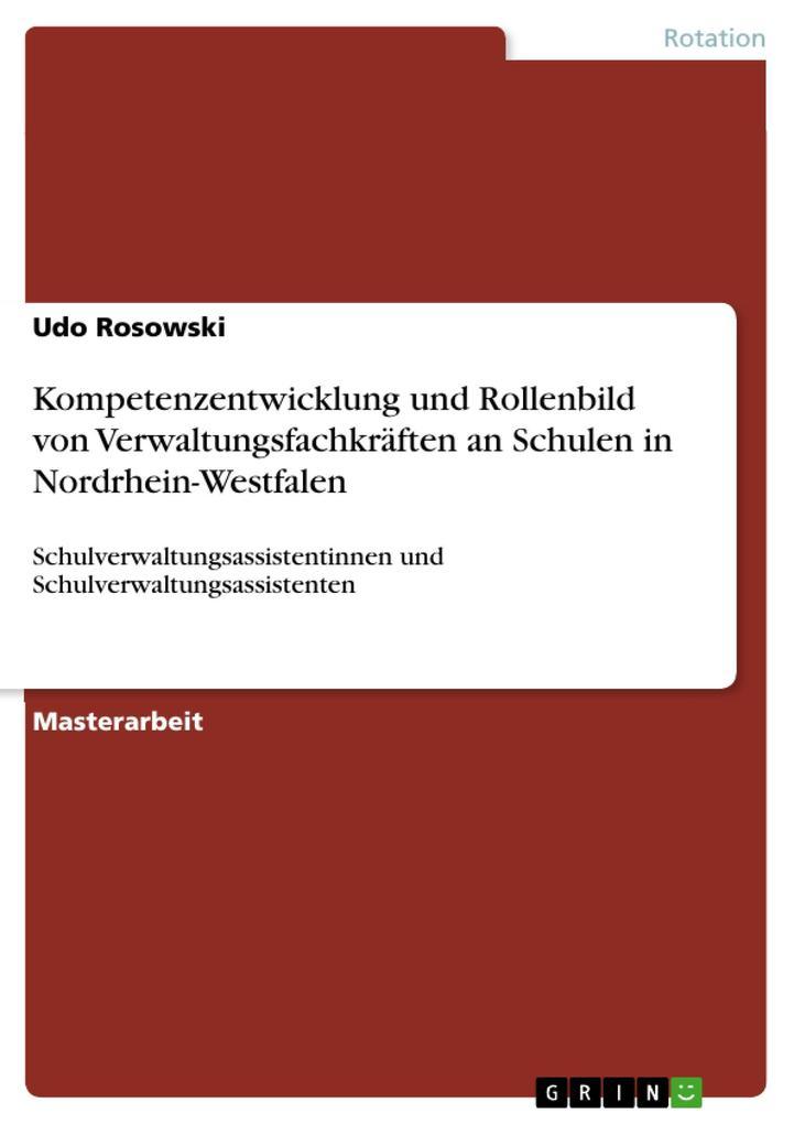 Kompetenzentwicklung und Rollenbild von Verwaltungsfachkräften an Schulen in Nordrhein-Westfalen als eBook Download von Udo Rosowski - Udo Rosowski
