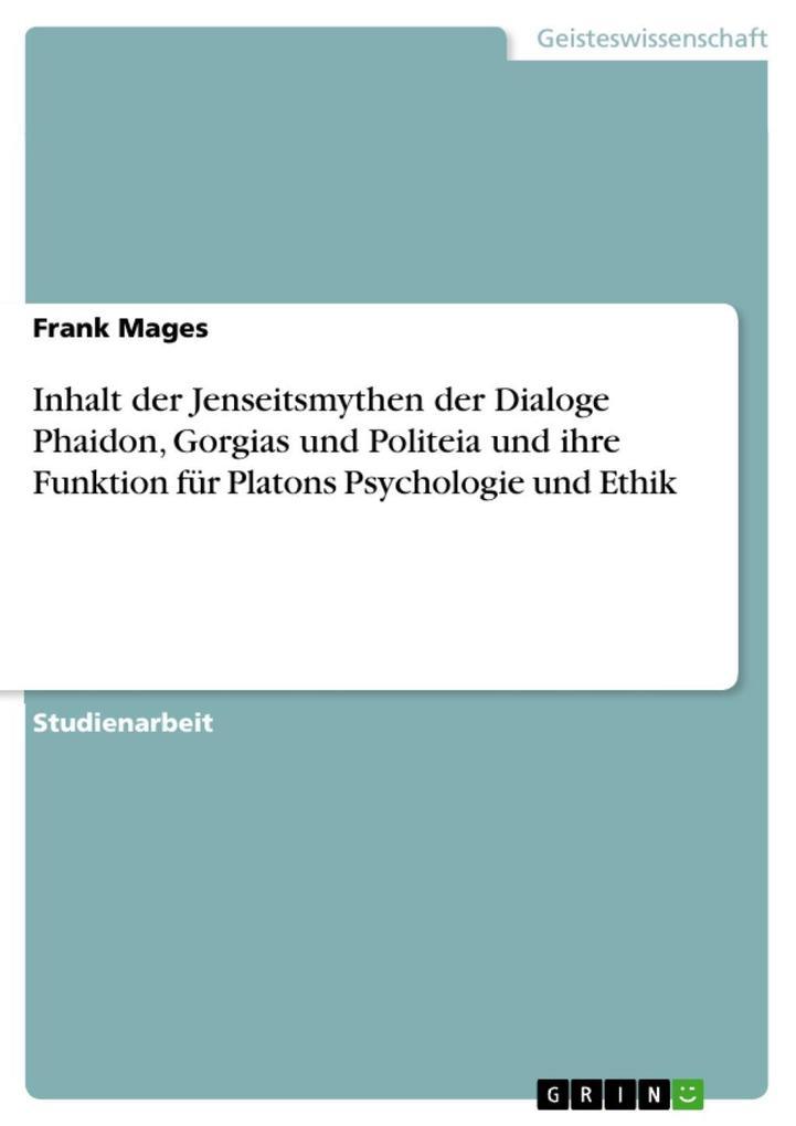Inhalt der Jenseitsmythen der Dialoge Phaidon, ...