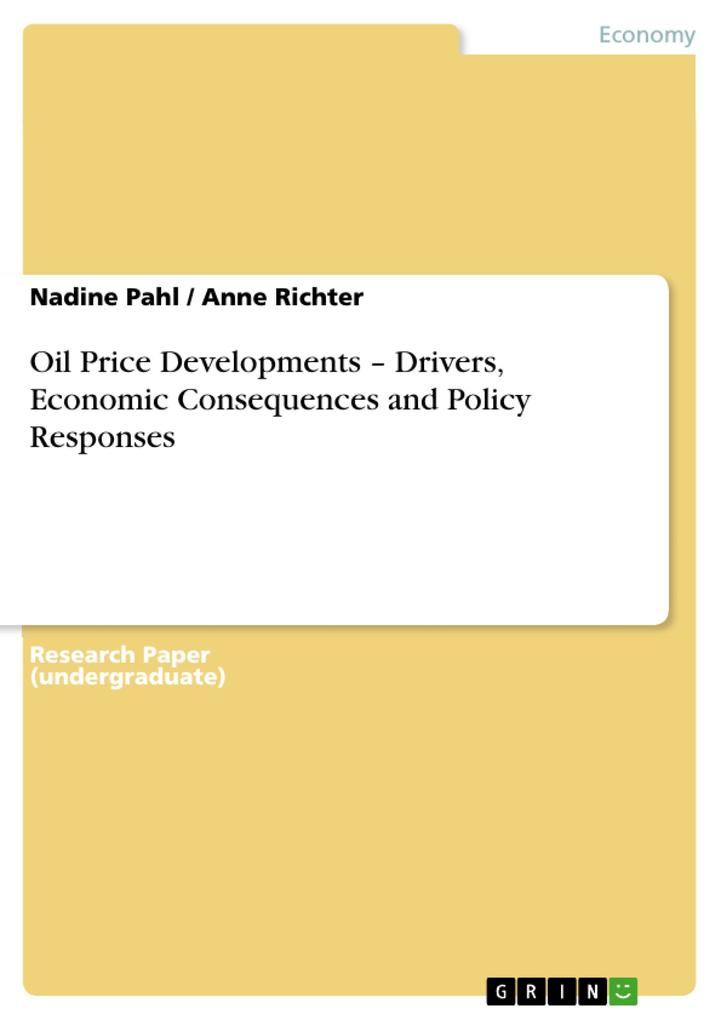Oil Price Developments - Drivers, Economic Consequences and Policy Responses als eBook Download von Nadine Pahl, Anne Richter - Nadine Pahl, Anne Richter