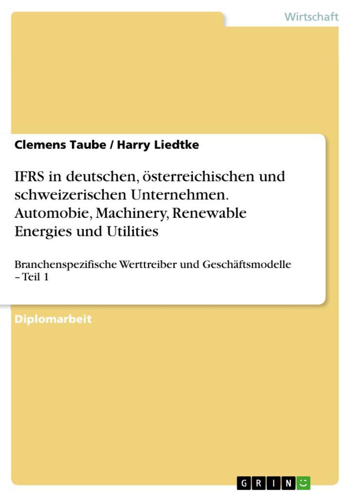 IFRS in deutschen, österreichischen und schweizerischen Unternehmen. Automobie, Machinery, Renewable Energies und Utilities als eBook Download von... - Clemens  Taube, Harry Liedtke