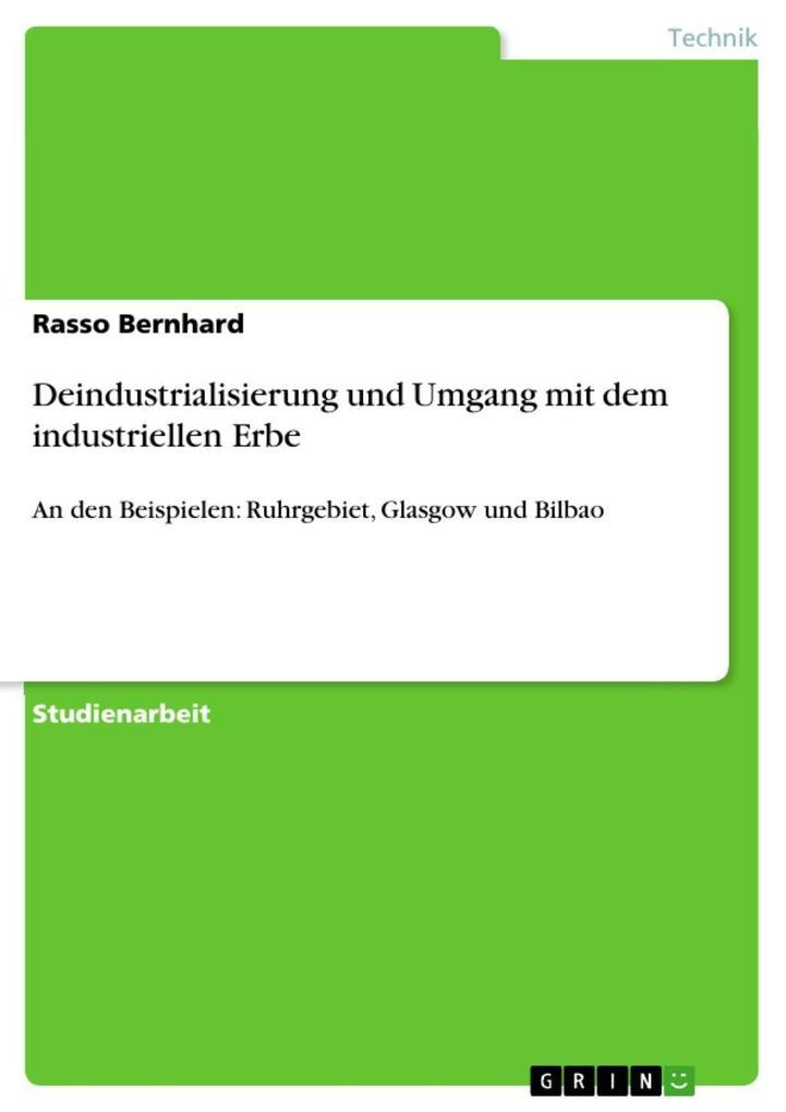 Deindustrialisierung und Umgang mit dem industriellen Erbe als eBook Download von Rasso Bernhard - Rasso Bernhard