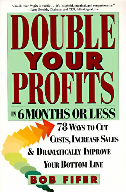 Double Your Profits: In Six Months or Less als Taschenbuch