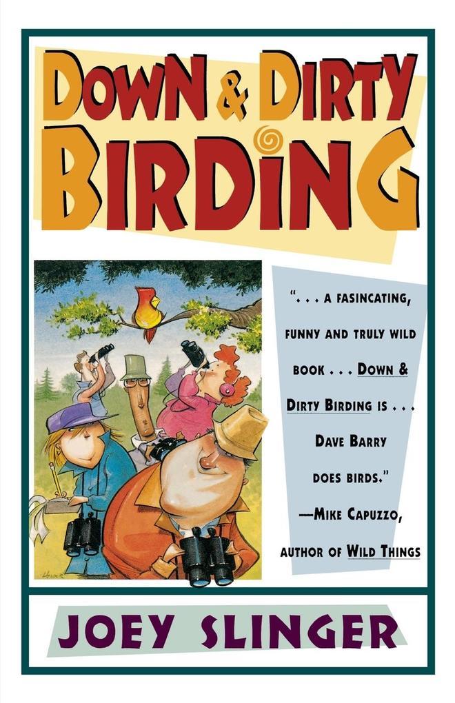 Down & Dirty Birding als Taschenbuch