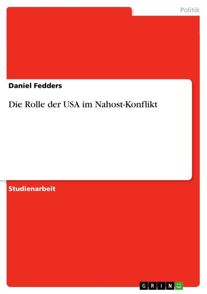 Die Rolle der USA im Nahost-Konflikt als eBook Download von Daniel Fedders - Daniel Fedders