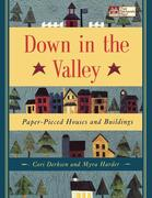 Down in the Valley: Paper-Pieced Houses and Buildings