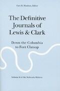 The Definitive Journals of Lewis and Clark, Vol 6: Down the Columbia to Fort Clatsop
