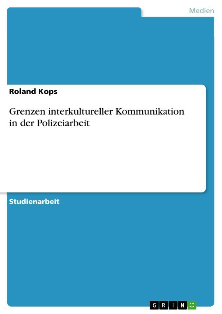 Grenzen interkultureller Kommunikation in der P...