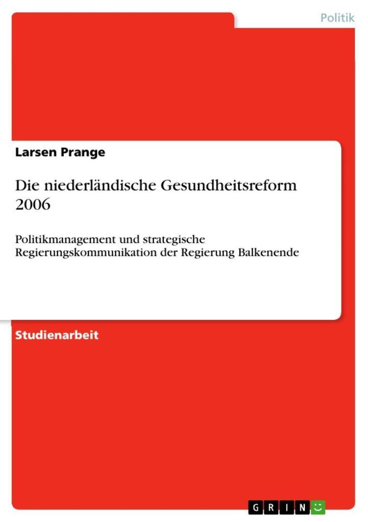Die niederländische Gesundheitsreform 2006 als ...