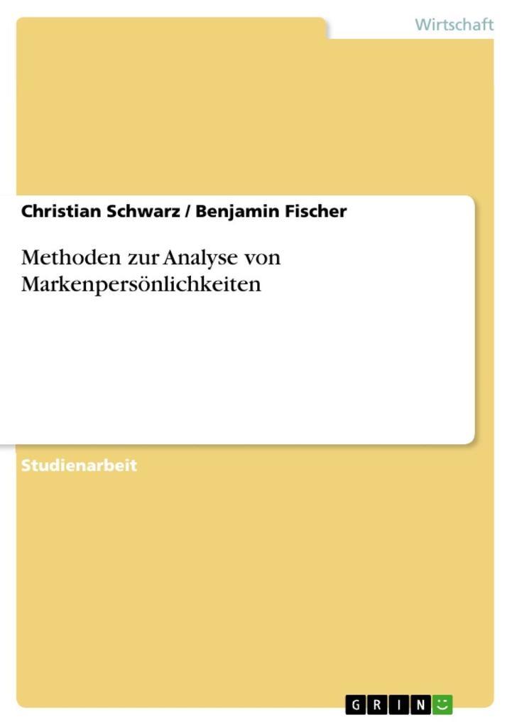 Methoden zur Analyse von Markenpersönlichkeiten als eBook Download von Christian Schwarz, Benjamin Fischer - Christian Schwarz, Benjamin Fischer