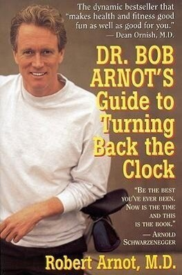 Dr. Bob Arnot's Guide to Turning Back the Clock als Taschenbuch