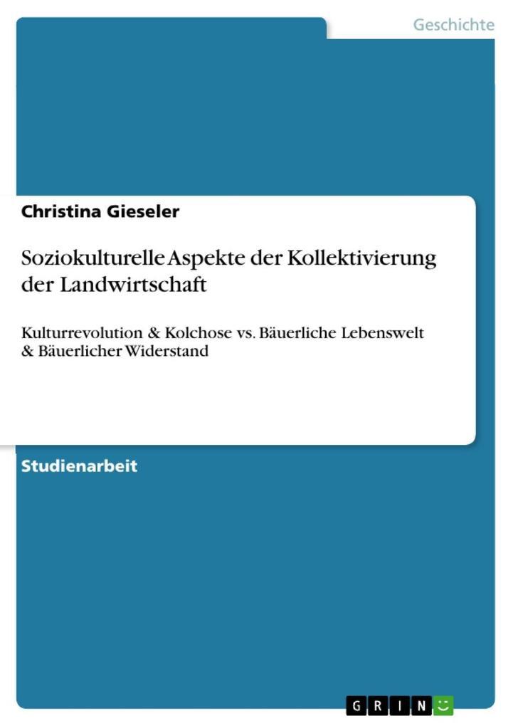 Soziokulturelle Aspekte der Kollektivierung der...