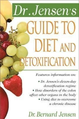 Dr. Jensen's Guide to Diet and Detoxification als Taschenbuch