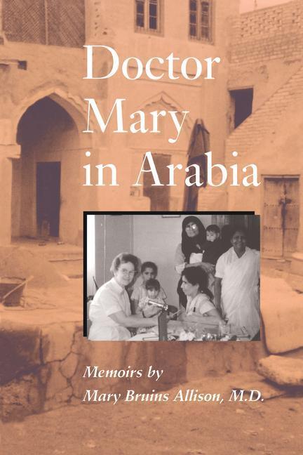 Doctor Mary in Arabia: Memoirs als Taschenbuch