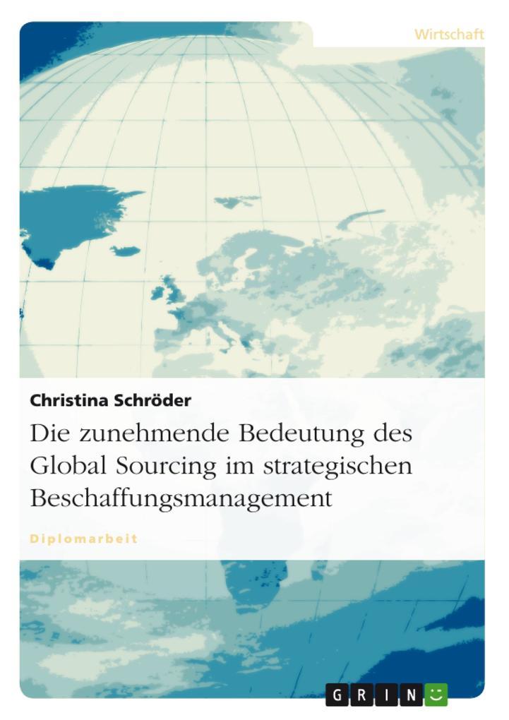 Die zunehmende Bedeutung des Global Sourcing im strategischen Beschaffungsmanagement als eBook Download von Christina Schröder - Christina Schröder