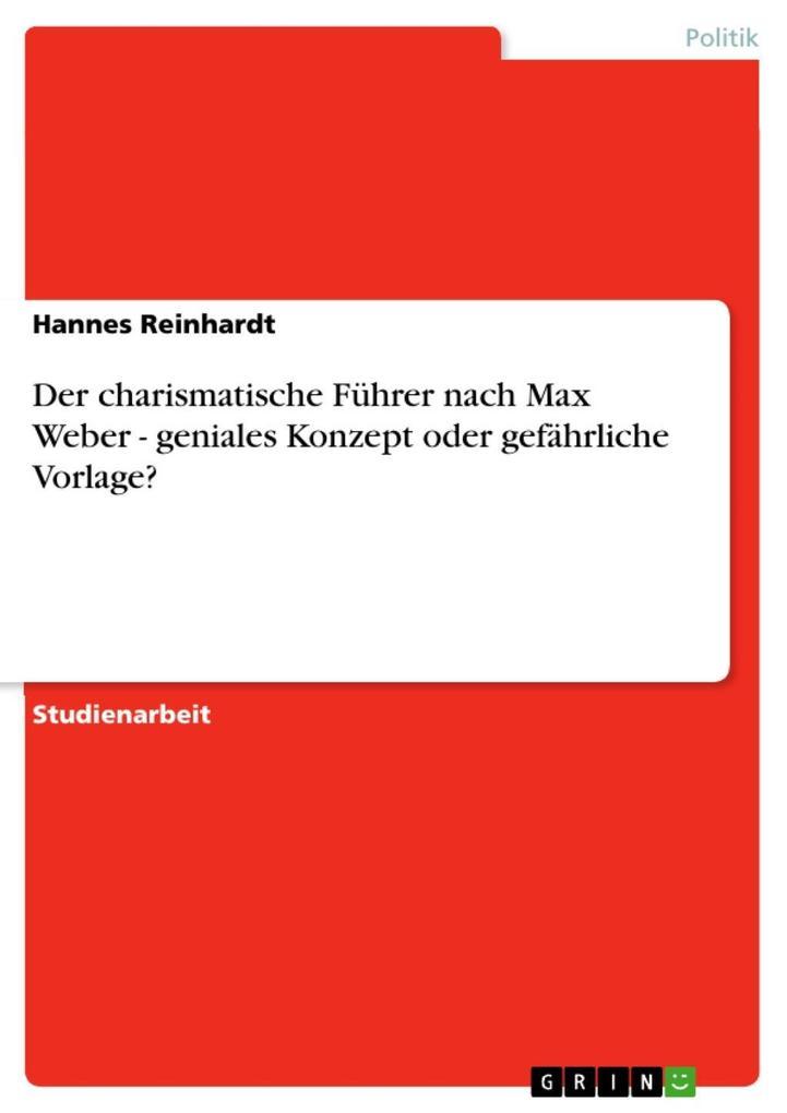 Der charismatische Führer nach Max Weber - geni...