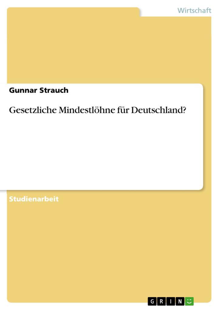 Gesetzliche Mindestlöhne für Deutschland? als e...