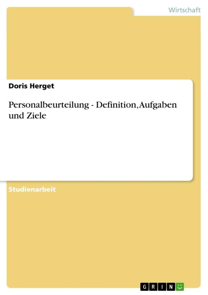 Personalbeurteilung - Definition, Aufgaben und Ziele als eBook Download von Doris Herget - Doris Herget