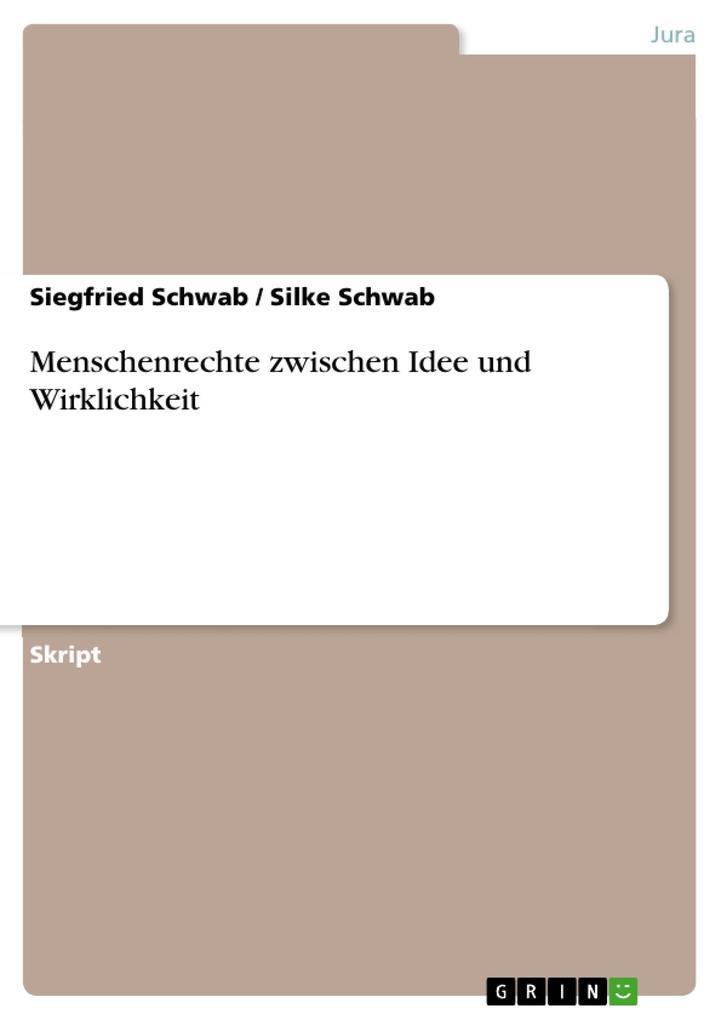 Menschenrechte zwischen Idee und Wirklichkeit als eBook Download von Siegfried Schwab, Silke Schwab - Siegfried Schwab, Silke Schwab