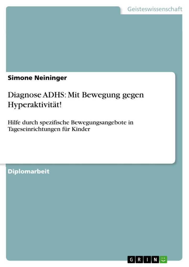 Diagnose ADHS: Mit Bewegung gegen Hyperaktivität! als eBook Download von Simone Neininger - Simone Neininger