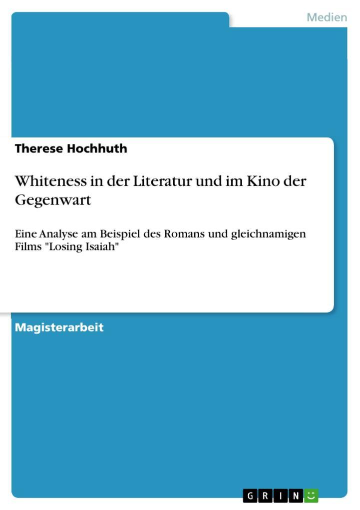 Whiteness in der Literatur und im Kino der Gege...
