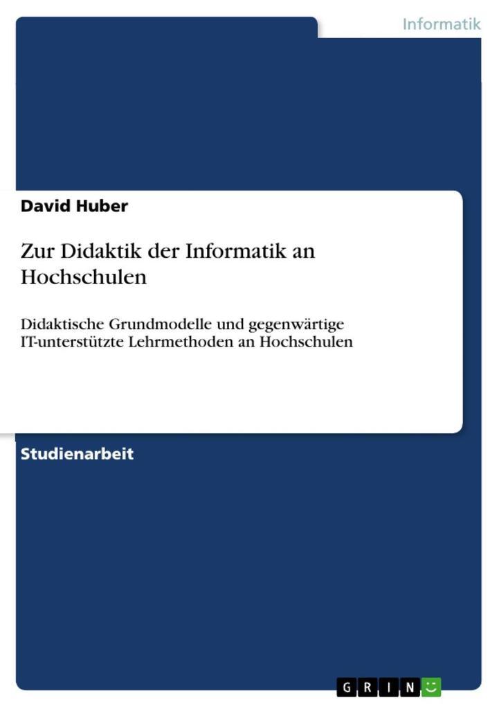 Zur Didaktik der Informatik an Hochschulen als ...