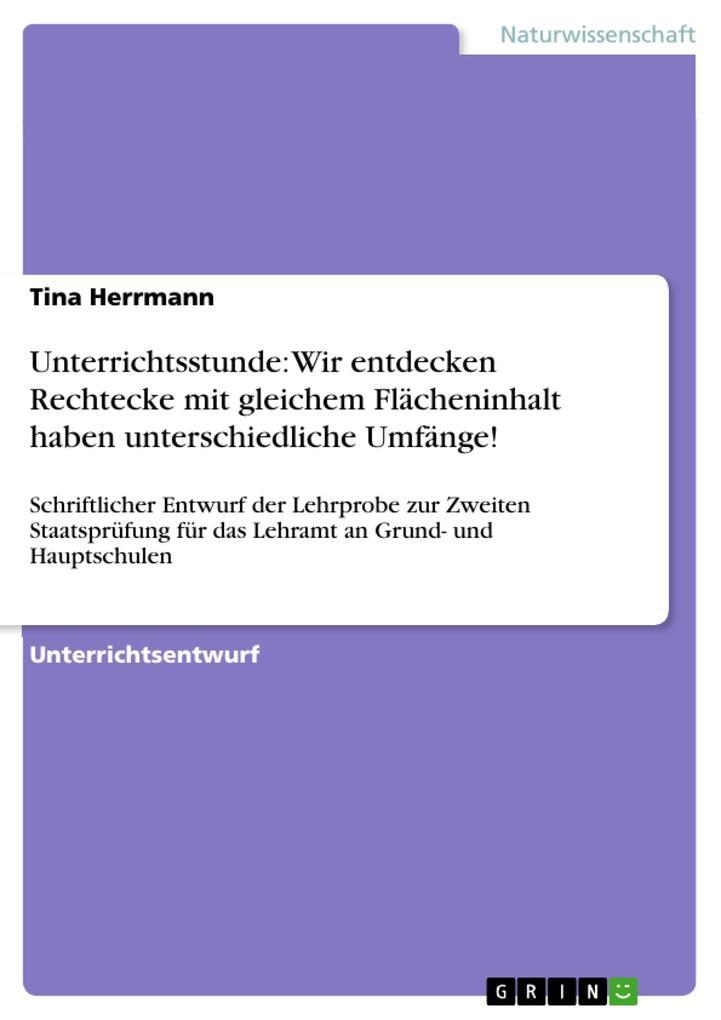 Unterrichtsstunde: Wir entdecken Rechtecke mit gleichem Flächeninhalt haben unterschiedliche Umfänge! als eBook Download von Tina Herrmann - Tina Herrmann