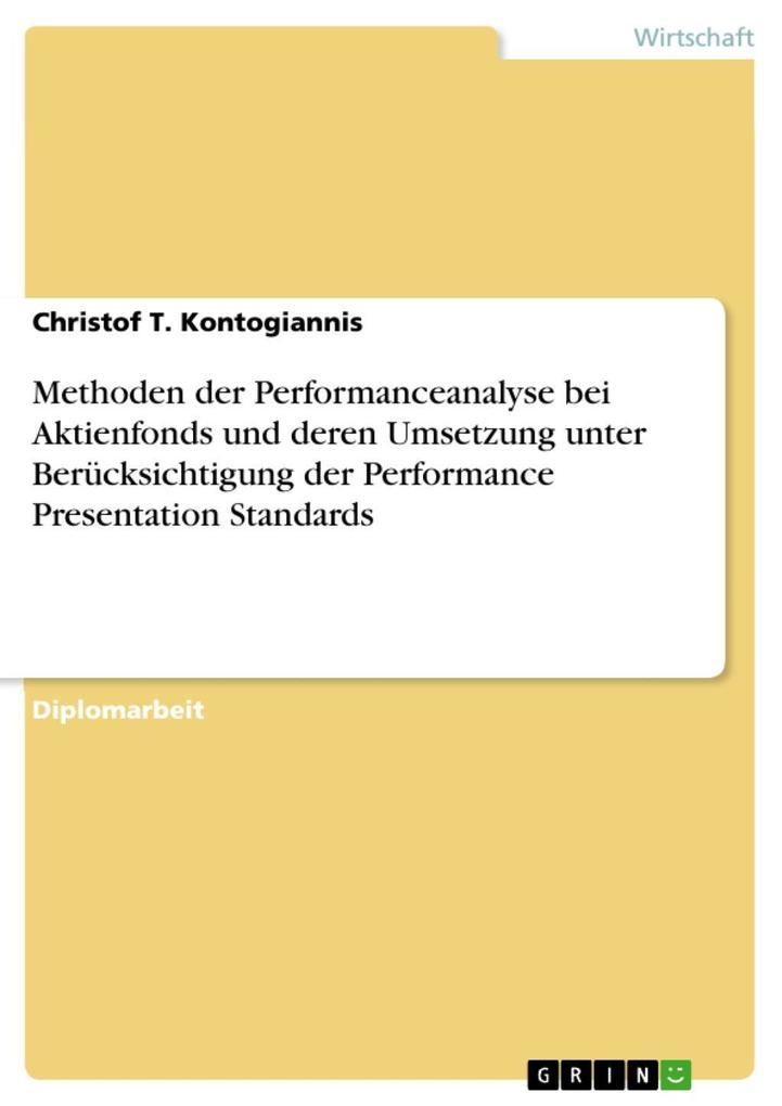Methoden der Performanceanalyse bei Aktienfonds und deren Umsetzung unter Berücksichtigung der Performance Presentation Standards als eBook Downlo... - Christof T. Kontogiannis