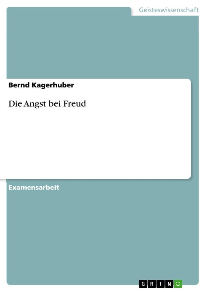 Die Angst bei Freud als eBook Download von Bernd Kagerhuber - Bernd Kagerhuber
