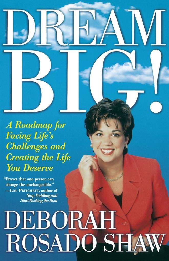 Dream BIG!: A Roadmap for Facing Life's Challenges and Creating the Life You Deserve als Taschenbuch