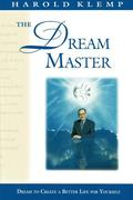 The Dream Master: Dream Your Way Home to God