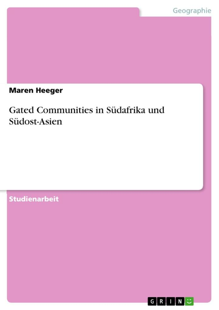 Gated Communities in Südafrika und Südost-Asien...