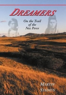 Dreamers: On the Trail of the Nez Perce als Buch