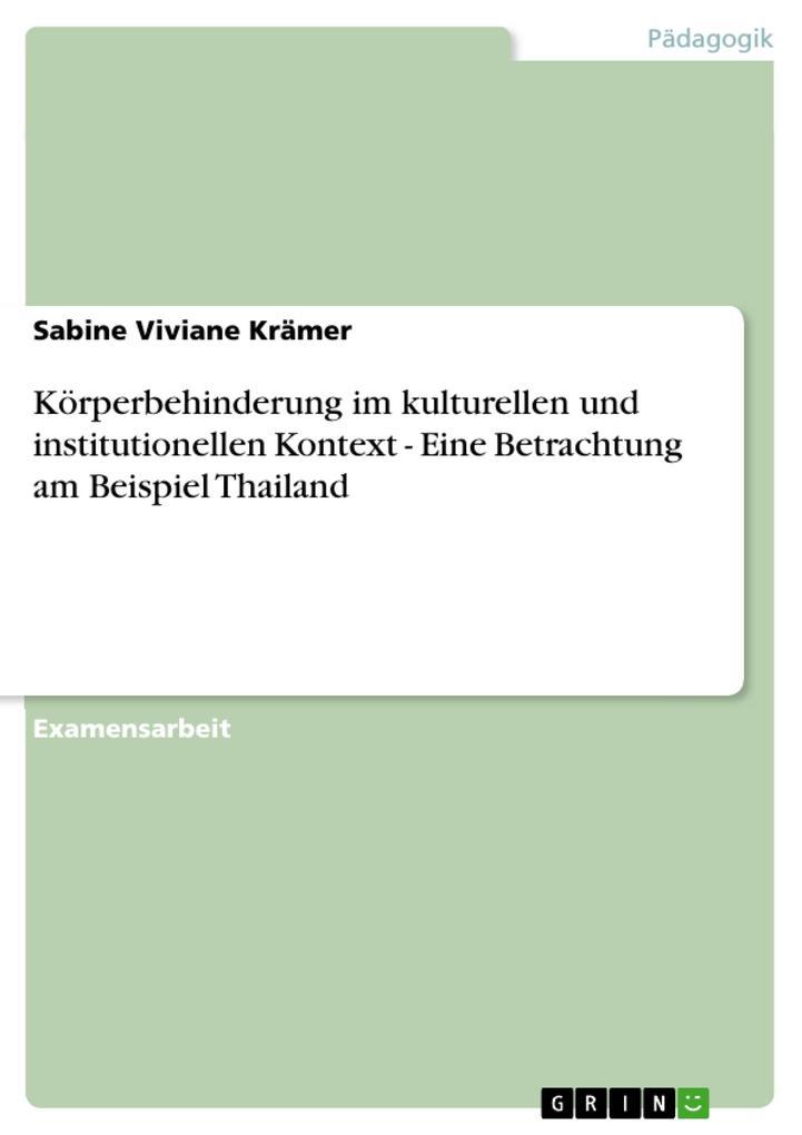 Körperbehinderung im kulturellen und institutionellen Kontext - Eine Betrachtung am Beispiel Thailand als eBook Download von Sabine Viviane Krämer - Sabine Viviane Krämer