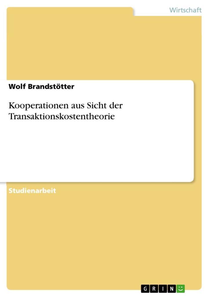 Kooperationen aus Sicht der Transaktionskostentheorie als eBook Download von Wolf Brandstötter - Wolf Brandstötter