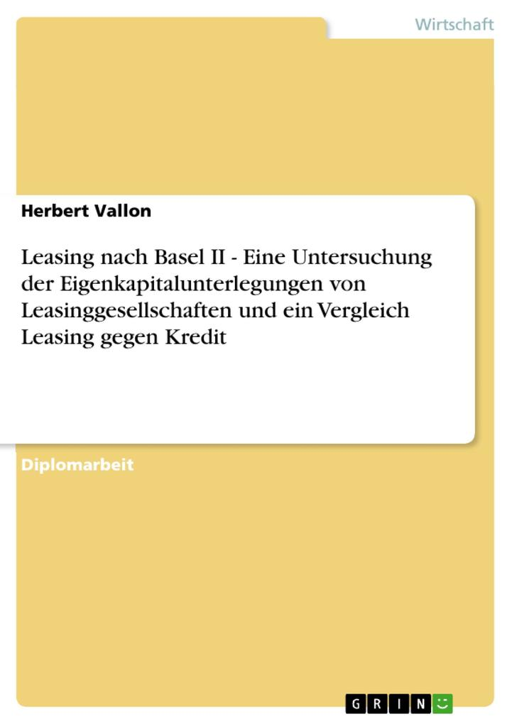 Leasing nach Basel II - Eine Untersuchung der E...