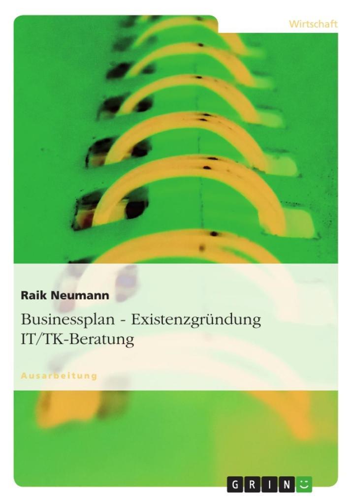 Businessplan - Existenzgründung IT/TK-Beratung ...