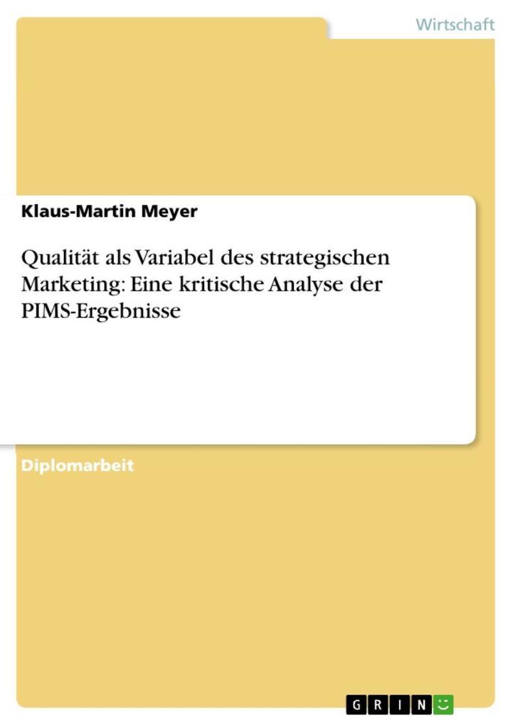 Qualität als Variabel des strategischen Marketing: Eine kritische Analyse der PIMS-Ergebnisse als eBook Download von Klaus-Martin Meyer - Klaus-Martin Meyer