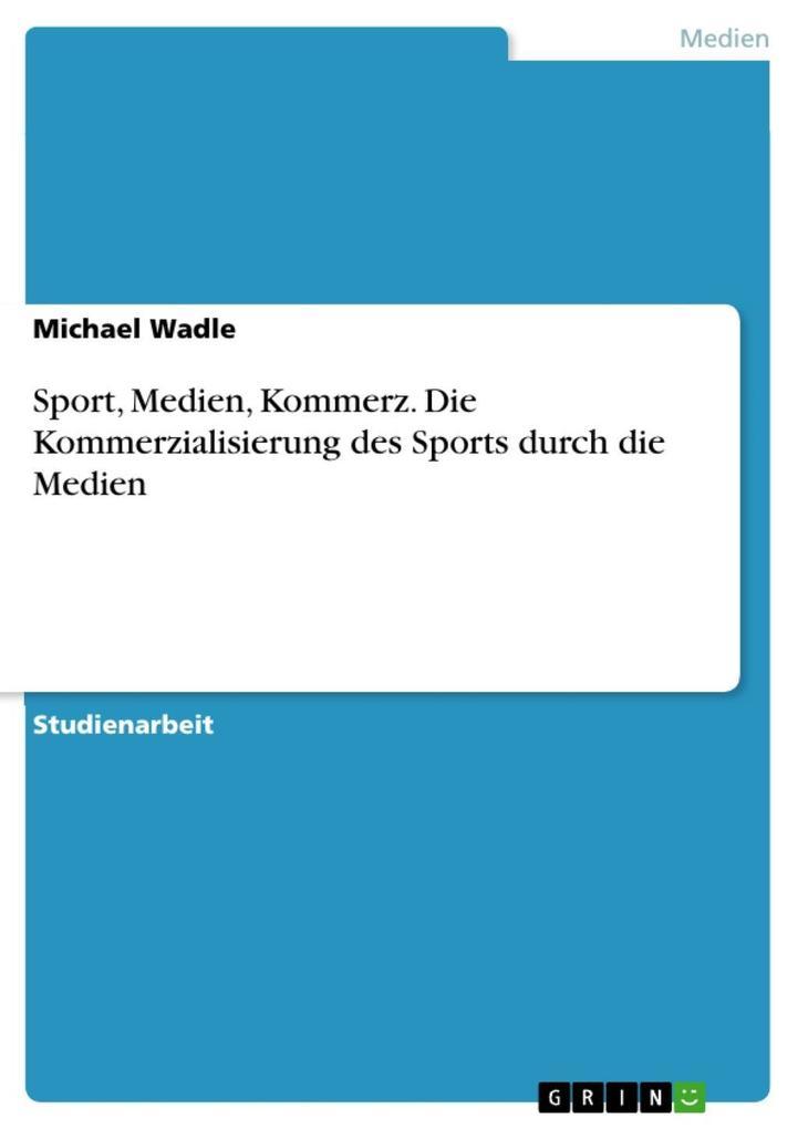 Sport, Medien, Kommerz - Die Kommerzialisierung...