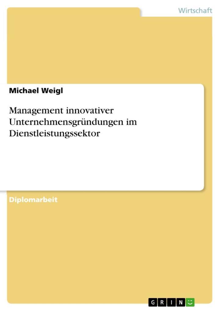 Management innovativer Unternehmensgründungen i...